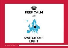 Keep calm  switch off light Ostatni gasi światło