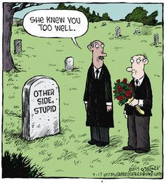 Now that's #love. | Read Speed Bump #comics on GoComics.com | #love #webcomic Super Funny Quotes, Funny Memes, That's Hilarious, Freaking Hilarious, Speed Bump Comic, Morbid Humor, Caricature Artist, Marriage Humor, Six Feet Under