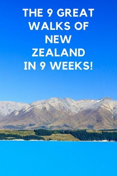 We're taking on all the 9 Great Walks of New Zealand in 9 weeks, our biggest hiking challenge yet!