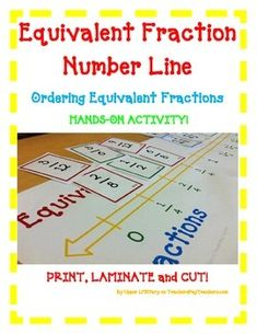 Equivalent Fraction Number Line Ordering Equivalent Fractions HANDS-ON ACTIVITY! Use this FUN activity to teach, review, and assess your students! Great for whole class activity with partners and in small group instruction. Just Print, Laminate, and Cut!