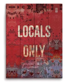 'Locals Only' Wall Art
