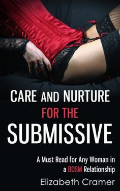 Care and Nurture for the Submissive - A Must Read for Any... https://www.amazon.com/dp/B00CTWAPD4/ref=cm_sw_r_pi_dp_x_CEwSybTS48JMQ