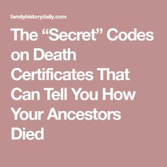 """The """"Secret"""" Codes on Death Certificates That Can Tell You How Your Ancestors Died"""