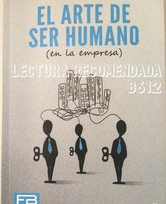 #LecturaRecomendadaB612 «El arte de ser humano (en la empresa)» de Raúl Baltar #Gestión #Liderazgo #Empresa