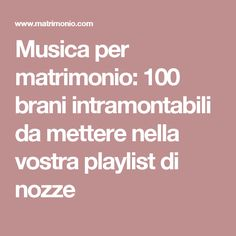 Musica per matrimonio: 100 brani intramontabili da mettere nella vostra playlist di nozze Wedding Reception Music, Reception Ideas, Playlist