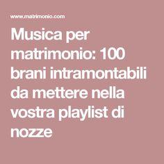 Musica per matrimonio: 100 brani intramontabili da mettere nella vostra playlist di nozze Wedding Reception Music, Reception Ideas, Playlist