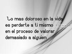 〽️Lo más doloroso en la vida es perderte a ti mismo en el proceso de valorar demasiado a alguien