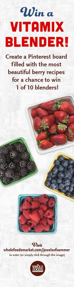 OMG WIN  A VITAMIX BLENDER! It's the easiest thing to do, just make a board featuring beautiful berries! Go to http://wholefoodsmarket.com/jewelsofsummer for details! #berries #summer