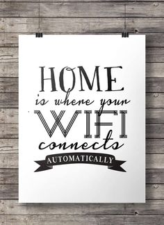 #Home is where your wifi connects automatically #artprint #wallart #printable by SouthPacific on #Etsy $5