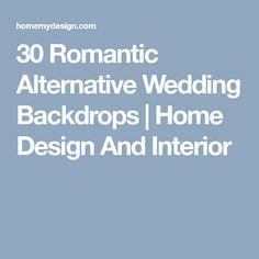 30 Romantic Alternative Wedding Backdrops | Home Design And Interior