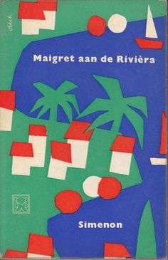 Georges Simenon, Maigret aan de Riviera, Cover by Dick Bruna. Best Book Covers, Vintage Book Covers, Creative Book Cover Designs, Poster Boys, Book Jacket, Graphic Design Inspiration, Book Design, Graphic Illustration, Book Cover Design