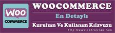 Woocommerce kurulum ve kullanım kılavuzu