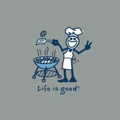 Life is Good Men Grilling