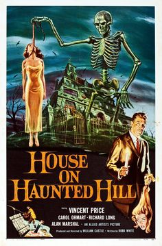 House On Haunted Hill Starring Vincent Price Carol Ohmart - Richard Long Alan Marshal An Allied Artists Picture Produced And Directed By William Castle Written By Robb White I Loved This Movie Growing