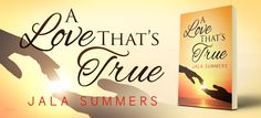Showcase Spotlight: A Love That's True by Jala Summers