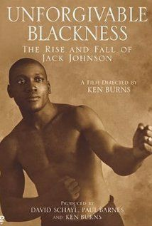Unforgivable Blackness: The Rise and Fall of Jack Johnson (2004) Poster