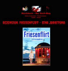 #Rezension:- #FRIESENFLIRT von SINA JORRITSMA  https://www.mordsbuch.net/2017/01/13/rezension-friesenflirt-sina-jorritsma/ EBook: http://amzn.to/2gHmgLA TB: http://amzn.to/2hCXfTo #Borkum #Ostfrieslandkrimi