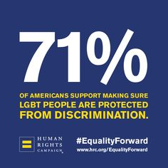 HRC supports the Equality Act. More at www.hrc.org/EqualityForward.