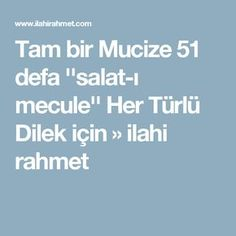 Tam bir Mucize 51 defa ''salat-ı mecule'' Her Türlü Dilek için » ilahi rahmet