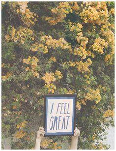 i feel great!