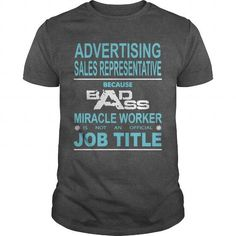 Because Badass Miracle Worker Is Not An Official Job Title ADVERTISING SALES REPRESENTATIVE*** LIMITED TIME ONLY. ORDER NOW if you like, Item Not Sold Anywhere Else. Thank you! #Aviation #Friendship #Girlfriend #Victory #Youth
