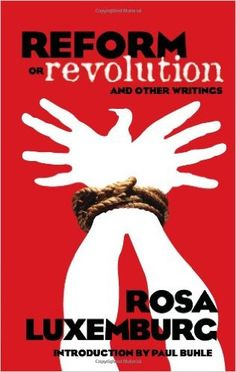 Reform or Revolution and Other Writings (Dover Books on History, Political and Social Science): Rosa Luxemburg: 9780486447766: Amazon.com: Books