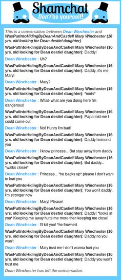 A conversation between WasPutIntoHidingByDeanAndCastiel! Mary Winchester (16 yrs. old looking for Dean destiel daughter) and Dean Winchester
