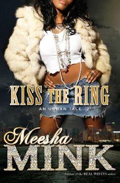 Kiss the Ring: An Urban Tale, http://www.amazon.com/dp/B00GEEB46K/ref=cm_sw_r_pi_awdm_7vJcvb118TCMG