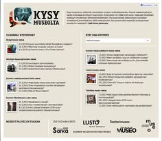 Kysy museolta -verkkotietopalvelu vastaa kaikenlaisiin yleisön esittämiin kysymyksiin. Mukana on 7 museota. http://www.kysymuseolta.fi/