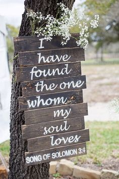 "Rustic wedding sign idea - wooden wedding sign ""I have found the one whom my soul loves."" {Julia Corinne Photography}"