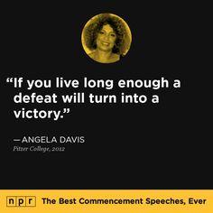 Angela Davis, 2012. From NPR's The Best Commencement Speeches, Ever.