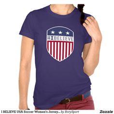 I BELIEVE USA Soccer Women's Jersey T-Shirt