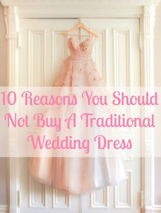 Traditional wedding dresses are great, gorgeous, fantastic even, but they're not for everyone and that's cool. It's your day and you should feel like you, even if that means wearing a pink strapless jumpsuit instead of a long white gown. Here are 10 things to consider before you commit yourself to all that tulle.