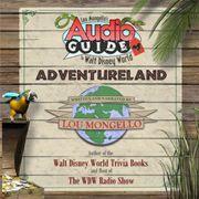 Adventureland – Walt Disney World Audio Tour from WDW Radio