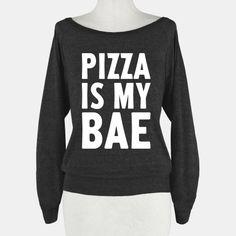 Pizza Is My Bae #LOL #bae #pizza