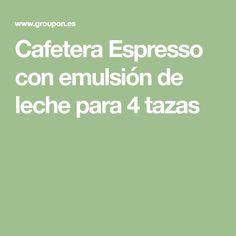 Cafetera Espresso con emulsión de leche para 4 tazas