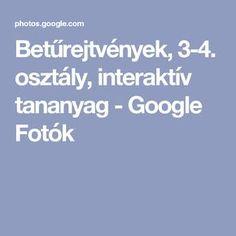 Betűrejtvények, 3-4. osztály, interaktív tananyag - Google Fotók Album, Education, Learning, Google, Studying, Teaching, Onderwijs