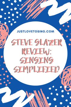 How Steve Glazer Singing Simplified Program can guide you? Check below. #JustLovetoSing #SteveGlazer #SingingSimplifiedProgram #OnlineCourse #OnlineSinging #Vocals #Udemy #Blog