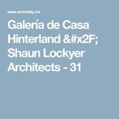 Galería de Casa Hinterland / Shaun Lockyer Architects - 31
