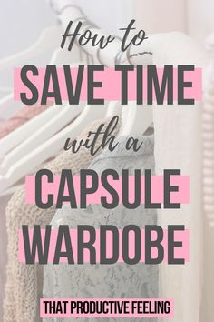 Learn how to save time with a capsule wardrobe! Tired of running late every day? Want to learn a secret time management hack? Learn how a capsule wardrobe can help you to be more efficient and save time so that you will never be late again.   #timemanagement #savingtime #capsulewardrobe Effective Time Management, Time Management Tips, Running Late, Capsule Wardrobe, Tired, Make It Yourself, Thoughts, Feelings, Learning