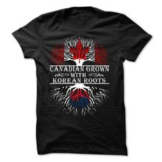 Canadian grown with Korean roots T Shirts, Hoodies. Get it here ==► https://www.sunfrog.com/States/Canadian-grown-with-Korean-roots.html?41382 $19.95