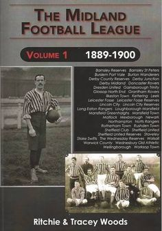 The Midland Football League: 1889-1900 Volume 1 by Tracey…