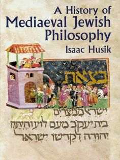 A History of Mediaeval Jewish Philosophy by Isaac Husik  A noted scholar elucidates the distinguishing characteristics of the works of several Jewish thinkers of the Middle Ages. In addition to summaries of the main arguments and teachings of Moses Maimonides, Isaac Israeli, Judah Halevi, Abraham Ibn Daud, Hillel ben Samuel, Levi ben Gerson, and others, the author offers insightful analyses.