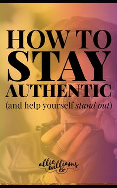 3 Ways to Stay Authentic (+ Help Yourself Stand Out) Make Money From Home, Make Money Online, How To Make Money, How To Become, Sales Tips, Blog Love, How To Stay Motivated, Time Management, It's Easy