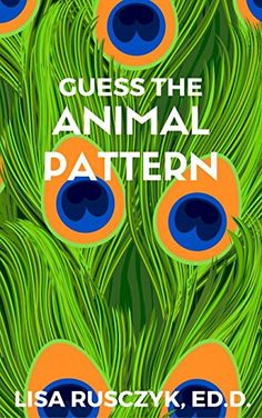 Guess the Animal Pattern: An Animal Pattern Guessing Book For Kids - Kindle edition by Lisa Rusczyk. Children Kindle eBooks @ Amazon.com.
