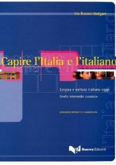 Capire l'Italia e l'italiano : lingua e cultura italiana oggi : livello intermedio-avanzato / Lia Buono Hodgart - 2. ed. riv. e aggiornata - Peruggia : Guerra, cop. 2009