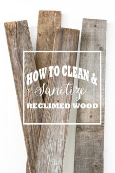 how to clean and sanitize reclaimed wood