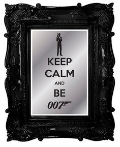 Hey, I found this really awesome Etsy listing at https://www.etsy.com/listing/105758635/keep-calm-and-be-007-personalities