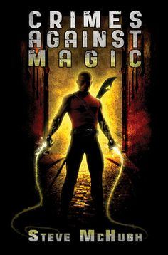 Crimes Against Magic (Hellequin Chronicles #1) by Steve McHugh     It's been almost ten  years since Nathan Garrett woke on a cold warehous...