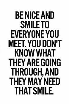Smile to everyone